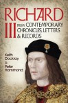 Richard III: From Contemporary Chronicles, Letters and Records - Keith Dockray, Peter Hammond
