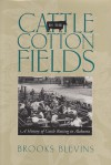 Cattle in the Cotton Fields: A History of Cattle Raising in Alabama - Brooks Blevins