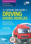 The Official Dsa Guide To Driving Goods Vehicles: The Official Dsa Syllabus - Driving Standards Agency