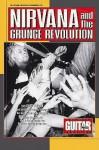 Guitar World Presents Nirvana and the Grunge Revolution - Guitar World, Brad Tolinski, Harold Steinblatt, Guitar World