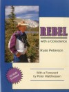 Rebel With A Conscience - Russell W. Peterson