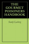 The Gourmet Poisoner's Handbook - Sandy Lesberg