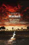 Un paradis trompeur - Henning Mankell, Rémi Cassaigne