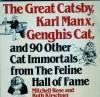 The Great Catsby, Karl Manx, Genghis Cat and 90 Other Cat Immortals from the Feline Hall of Fame - Mitchell Rose