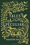 Tales of the Peculiar - Ransom Riggs, Andrew Davidson