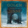 The Golem and the Jinni: A Novel - George Guidall, Helene Wecker