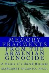 Memory Fragments from the Armenian Genocide: A Mosaic of a Shared Heritage - Margaret Dicanio