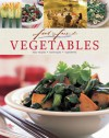 Vegetables: Easy Recipes, Techniques, Ingredients - Murdoch Books