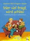 Wer viel fragt wird schlau - Manfred Mai, Dagmar Geisler