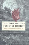 The Seven Beauties of Science Fiction - Istvan Csicsery-Ronay Jr.