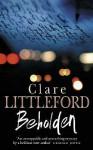 Beholden - Clare Littleford