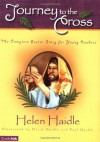 Journey to the Cross: The Complete Easter Story for Young Readers - Helen Haidle