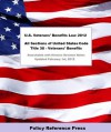 U.S. Veteran's Benefits Law 2012 (Annotated) - The United States Government, Benjamin W. Camp
