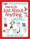 How to Do Just about Anything: Solve Problems, Save Money, Have Fun - Reader's Digest Association