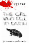 The Girl Who Fell to Earth: Book Two - The Legend of the Firebird - Lee Driver