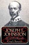 Joseph E. Johnston: A Civil War Biography - Craig L. Symonds