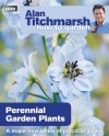 Alan Titchmarsh How to Garden: Perennial Garden Plants - Alan Titchmarsh