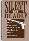 Silent But Deadly: More Homemade Silencers From Hayduke The Master - George Hayduke
