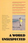 A World Unsuspected: Portraits of Southern Childhood (Lyndhurst Series on the South) - Alex Harris