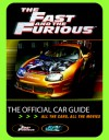 The Fast and The Furious: The Official Car Guide: All the Cars, All the Movies - Kris Palmer