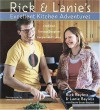 Rick and Lanie's Excellent Kitchen Adventures - Rick Bayless, Deann Groen Bayless
