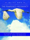 The Pampered Pregnancy Bliss Box: An Aromatherapy Kit for Wellness and Comfort - Valerie Ann Worwood