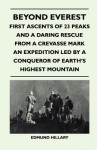 Beyond Everest - First Ascents of 23 Peaks and a Daring Rescue from a Crevasse Mark an Expedition Led by a Conqueror of Earth's Highest Mountain - Edmund Hillary