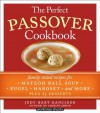 The Perfect Passover Cookbook: Family-Tested Recipes for Matzoh Ball Soup, Kugel, Haroset, and More, Plus 25 Desserts - Judy Bart Kancigor, Judy Bartkancigor