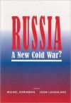 Russia: A New Cold War? - Michel Korinman, John Laughland