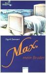 Max, Mein Bruder. ( Ab 10 J.) - Sigrid Zeevaert