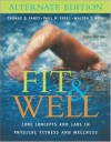 Fit & Well: Core Concepts and Labs in Physical Fitness and Wellness Alternate Edition with HQ 4.2 CD, Daily Fitness and Nutrition Journal & PowerWeb/OLC Bind-in Card - Thomas D. Fahey, Paul M. Insel, Walton T. Roth
