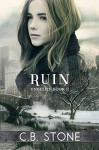Ruin: Dystopian Romance (Unbelief Series Book 2) - C.B. Stone, Book Covers by Design