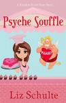 Psyche Souffle (Knead to Know Book 3) - Liz Schulte