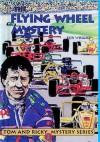 Flying Wheel Mystery - Bob Wright