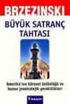 Büyük Satranç Tahtası - Zbigniew Brzezinski, Yelda Türedi