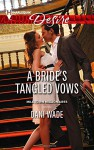 A Bride's Tangled Vows (Harlequin Desire) - Dani Wade