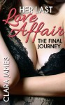 Her Last Love Affair II: Breathing Without You & Her Last Love Affair III: The Final Journey - Clara James