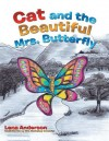 Cat and the Beautiful Mrs. Butterfly - Lena Anderson