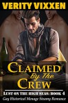Claimed By The Crew: Gay Historical Menage Steamy Romance (Lust On The High Seas Book 4) - Verity Vixxen
