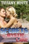 Secrets at Mystic Lake - Tiffany White