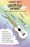 Jumpin' Jim's Ukulele Spirit: Songs of Inspiration Arranged for the Ukulele - Jim Beloff