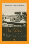 The Way It Turned Out - Herant Katchadourian