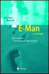 E Man: Die Neuen Virtuellen Herrscher (German Edition) - Gunter Dueck