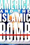 America and the Islamic Bomb: The Deadly Compromise - David G. Armstrong, Joseph J. Trento