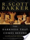 The Darkness That Comes Before - R. Scott Bakker