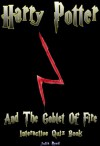 Harry Potter and the Goblet of Fire: The Interactive Quiz Book (The Harry Potter Series.) - Julia Reed