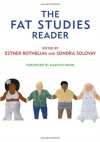 The Fat Studies Reader - Esther D. Rothblum, Sondra Solovay, Marilyn Wann, S. Bear Bergman