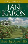 These High, Green Hills - Jan Karon