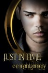Just in Time (Just Life) - E.E. Montgomery