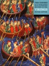 The Oxford Illustrated History of the Vikings (Oxford Illustrated Histories) - Peter Sawyer